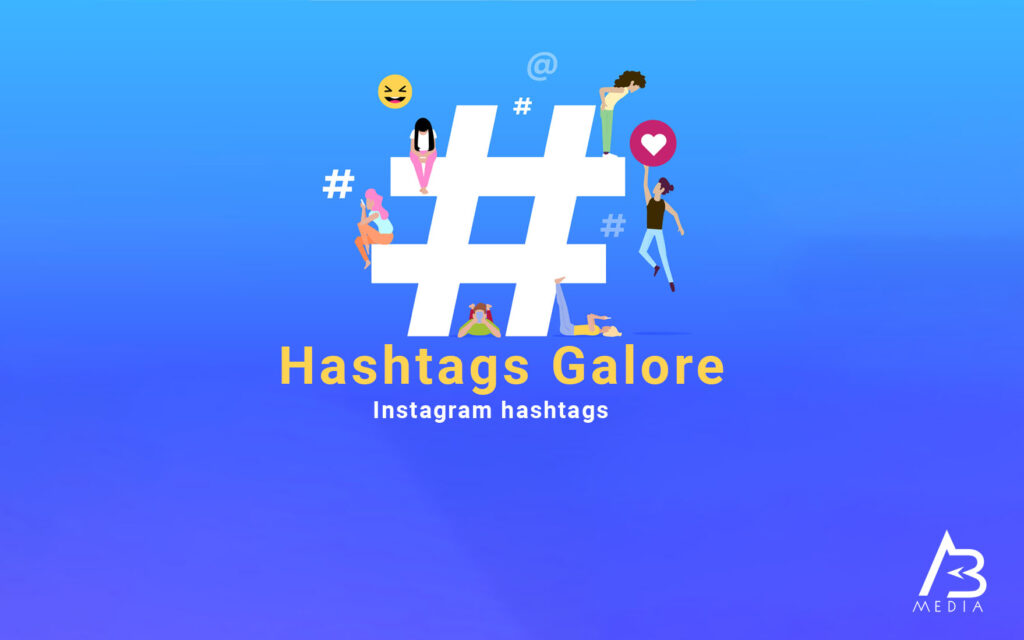 Hashtags Galore – Instagram hashtags